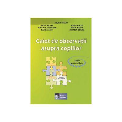 Caiet de observaţii asupra copiilor Grupa mică/mijlocie