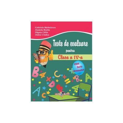 Teste de evaluare pentru clasa a IV-a (citit, scris, matematica)