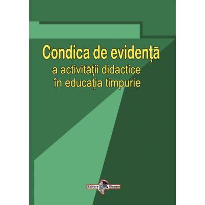Condica de evidenţă a activităţii didactice în educaţia timpurie